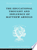 The Educational Thought and Influence of Matthew Arnold