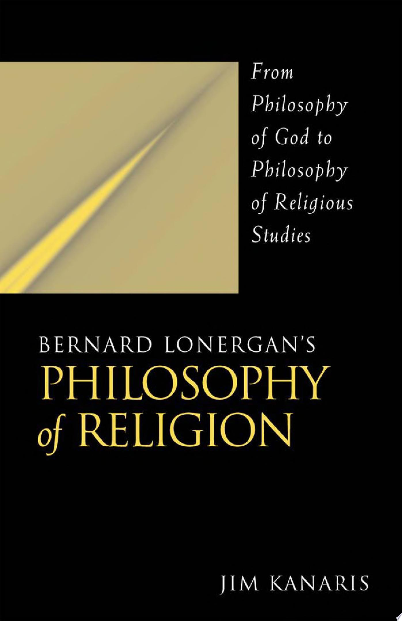 Bernard Lonergan s Philosophy of Religion