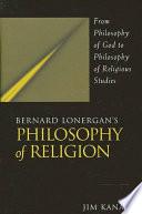 Bernard Lonergan's Philosophy of Religion