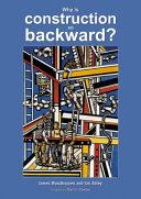 Why Is Construction So Backward