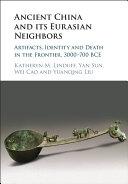 Ancient China and its Eurasian Neighbors