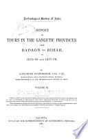 Report of Tours in the Gangetic Provinces from Badaon to Bihar, in 1875-76 and 1877-78