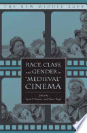 Race  Class  and Gender in  Medieval  Cinema