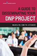 A Guide to Disseminating Your DNP Project Book