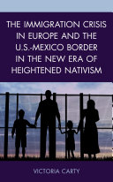 The Immigration Crisis in Europe and the U S  Mexico Border in the New Era of Heightened Nativism