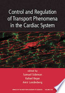 Control and Regulation of Transport Phenomena in the Cardiac System