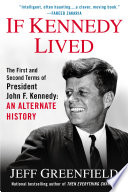 If Kennedy Lived Book PDF