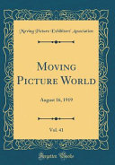 Moving Picture World Vol 41