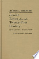 Jewish Ethics for the Twenty-First Century  : Living in the Image of God