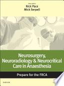 Neurosurgery  Neuroradiology   Neurocritical Care in Anaesthesia  Prepare for the FRCA Book
