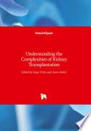 Understanding the Complexities of Kidney Transplantation