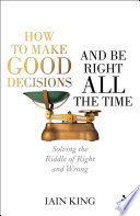How To Make Good Decisions And Be Right All The Time Book PDF
