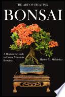 The Art of Creating Bonsai