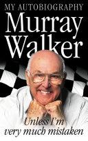 Murray Walker: Unless I'm Very Much Mistaken Pdf/ePub eBook