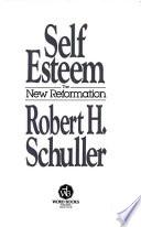 Self-esteem, the new reformation
