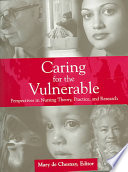 """Caring for the Vulnerable: Perspectives in Nursing Theory, Practice, and Research"" by Mary De Chesnay"