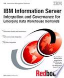 Ibm Information Server Integration And Governance For Emerging Data Warehouse Demands Book PDF