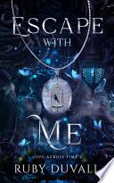 Escape With Me