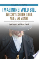 Imagining Wild Bill Book PDF