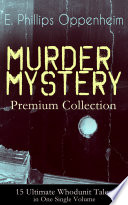 Murder Mystery Premium Collection 15 Ultimate Whodunit Tales In One Single Volume