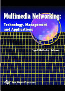 Multimedia Networking: Technology, Management and Applications