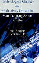 Technological Change and Productivity Growth in Manufacturing Sector of India