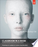 Adobe Photoshop Cs6 Classroom in a Book, Photoshop 13.1 Update for Creative Cloud Members, 1/E