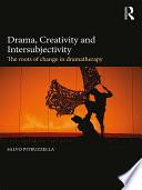 Drama  Creativity and Intersubjectivity
