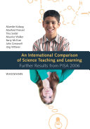 An International Comparison of Science Teaching and Learning  Further Results from PISA 2006