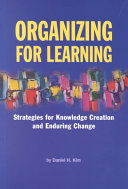 Organizing for Learning: Strategies for Knowledge Creation and ...