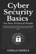 Cyber Security Basics For Non Technical People Cyber Security Expert Teaches Non Technical People How To Be Safe From Cyber Attacks And Internet Scam Book PDF