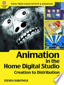 Animation in the Home Digital Studio  : Creation to Distribution