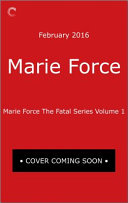 Marie Force The Fatal Series Volume 1