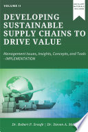 Developing Sustainable Supply Chains to Drive Value, Volume II