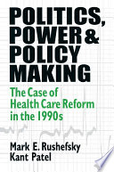 Politics  Power and Policy Making  Case of Health Care Reform in the 1990s Book