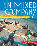 In Mixed Company  Communicating in Small Groups and Teams Book