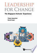 Leadership For Change The Singapore Schools Experience