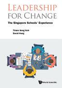 Leadership For Change: The Singapore Schools' Experience Pdf/ePub eBook