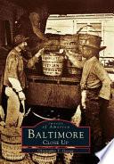 Baltimore Close Up