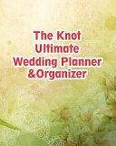 The Knot Ultimate Wedding Planner   Organizer Book