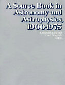 A Source Book In Astronomy And Astrophysics 1900 1975