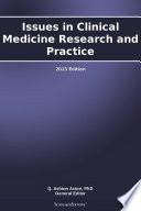 Issues in Clinical Medicine Research and Practice: 2013 Edition