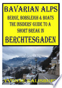 Berge  Bobsleigh and Boats The Insiders  Guide to Berchtesgaden   The Bavarian Alps