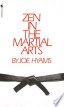 """Zen in the Martial Arts"" by Joe Hyams"