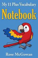 My 11 Plus Vocabulary Notebook