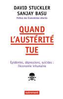 Quand l'austérité tue. Epidémies, dépressions, suicides : l'économie inhumaine Pdf/ePub eBook
