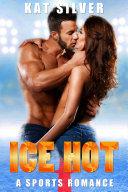Ice Hot (Ice Hockey Romance)
