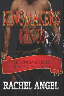Kingmaker S Kings Kingmakers Of Kingsbury Book 1  Book PDF