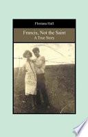 Francis  Not the Saint