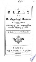 A Reply To Dr Waterland S Remarks On A Pamphlet Entitled The Unity Of God Not Inconsistent With The Divinity Of Christ Book